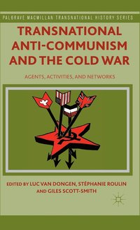 Transnational Anti-Communism and the Cold War