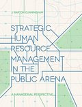 Strategic Human Resource Management in the Public Arena