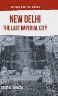 New Delhi: The Last Imperial City