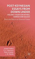 Post-Keynesian Essays from Down Under Volume I: Essays on Keynes, Harrod and Kalecki
