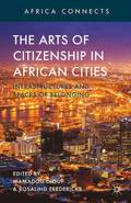 The Arts of Citizenship in African Cities