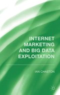 Internet Marketing and Big Data Exploitation