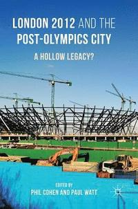 London 2012 and the Post-Olympics City