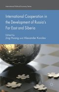 International Cooperation in the Development of Russia's Far East and Siberia