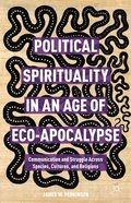 Political Spirituality in an Age of Eco-Apocalypse