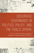 Discursive Governance in Politics, Policy, and the Public Sphere