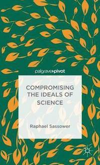 Compromising the Ideals of Science