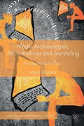 Media Archaeologies, Micro-Archives and Storytelling