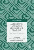 Autonomy in Language Learning and Teaching