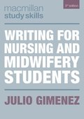Writing for Nursing and Midwifery Students /Julio Gimenez