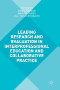 Leading Research and Evaluation in Interprofessional Education and Collaborative Practice