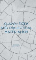 Slavoj Zizek and Dialectical Materialism