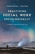 Practising Social Work Sociologically