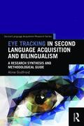 Eye Tracking in Second Language Acquisition and Bilingualism