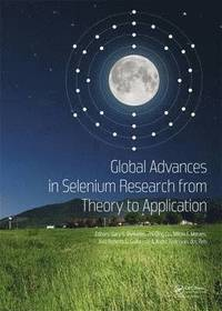 Global Advances in Selenium Research from Theory to Application