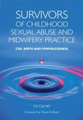 Survivors of Childhood Sexual Abuse and Midwifery Practice