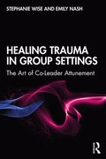 Healing Trauma in Group Settings