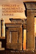 The Concept of Monument in Achaemenid Empire