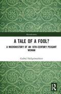 A tale of a fool? : a microhistory of an 18th-century peasant woman / Guðný Hallgrímsdóttir