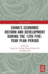 China's Economic Reform and Development during the 13th Five-Year Plan Period