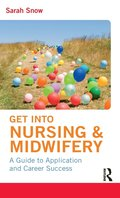 Get into Nursing &; Midwifery