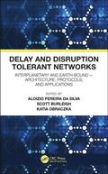 Delay and Disruption Tolerant Networks
