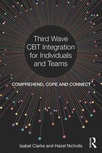 Third Wave CBT Integration for Individuals and Teams