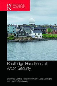 Routledge Handbook of Arctic Security