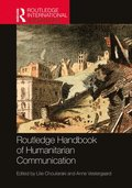 Routledge Handbook of Humanitarian Communication