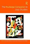 The Routledge Companion to Jazz Studies