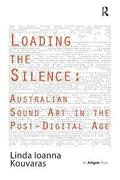 Loading the Silence: Australian Sound Art in the Post-Digital Age