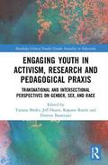 Engaging Youth in Activism, Research and Pedagogical Praxis