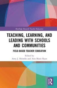 Teaching, Learning, and Leading with Schools and Communities