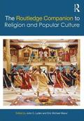 The Routledge Companion to Religion and Popular Culture