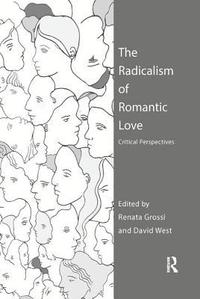 The Radicalism of Romantic Love