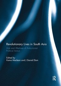 Revolutionary Lives in South Asia