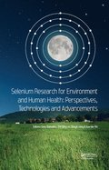 Selenium Research for Environment and Human Health: Perspectives, Technologies and Advancements