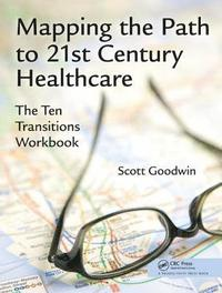 Mapping the Path to 21st Century Healthcare