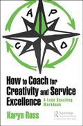 How to Coach for Creativity and Service Excellence