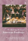The Routledge History of American Foodways