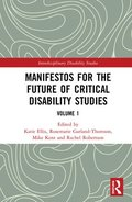 Manifestos for the Future of Critical Disability Studies