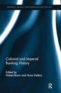 Colonial and Imperial Banking History
