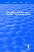 : Agriculture in France on the Eve of the Railway Age (1980)
