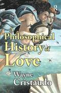A philosophical history of love / Wayne Cristaudo