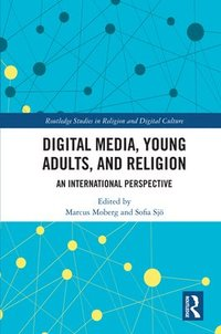 Digital Media, Young Adults and Religion