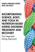 Incorporating Science, Body, and Yoga in Nutrition-Based Eating Disorder Treatment and Recovery