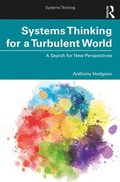 Systems Thinking for a Turbulent World