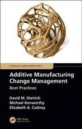 Additive Manufacturing Change Management