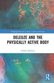 Deleuze and the Physically Active Body