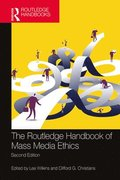 The Routledge Handbook of Mass Media Ethics